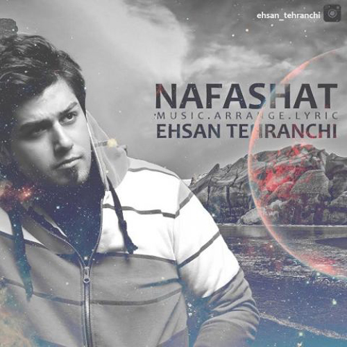 Ehsan Tehranchi Nafashat