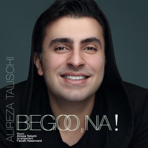 Alireza Talischi Begoo Na