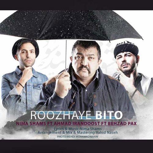 Nima Shams Ft Ahmad Irandoost Ft Behzad Pax Roozhaye Bi To