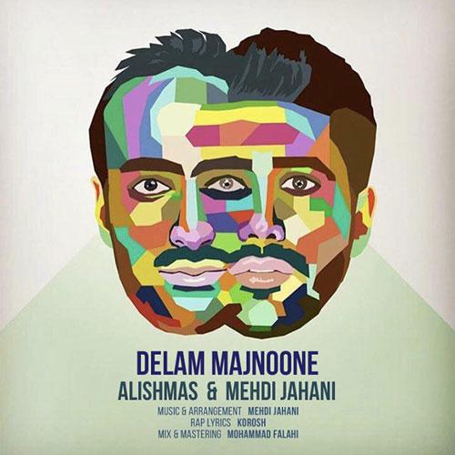 Alishmas Mehdi Jahani Delam Majnoone