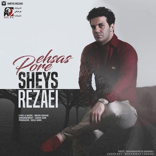 Sheys Rezaei Pore Ehsas