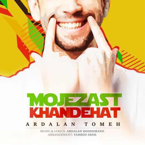 Ardalan Tomeh Mojezast Khandehat