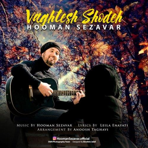 Hooman Sezavar Vaghtesh Shodeh