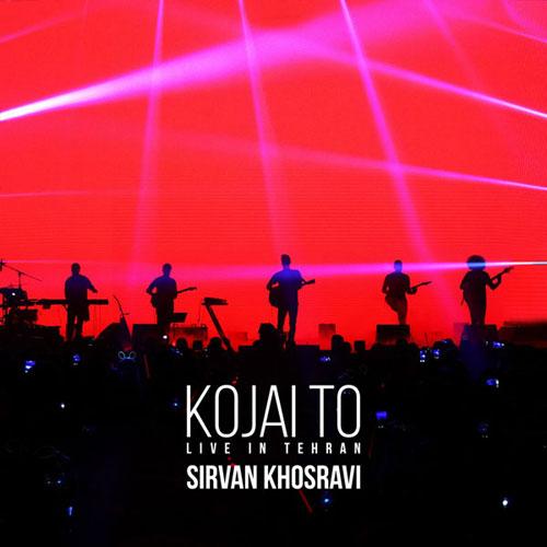 Sirvan Khosravi Kojai To Live