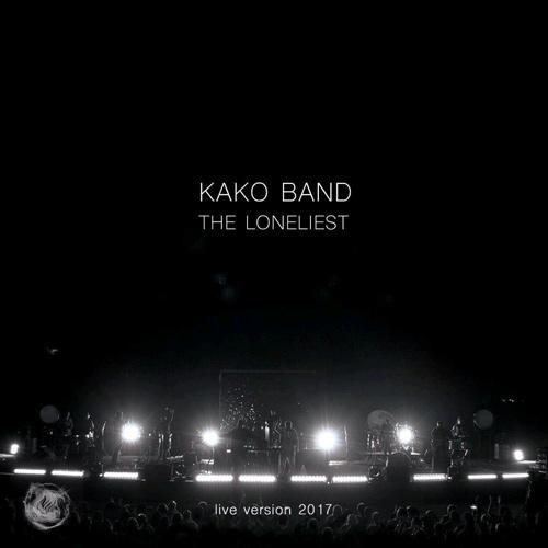 Kako Band The Loneliest Live Version