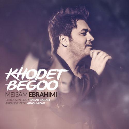 Meysam Ebrahimi Khodet Begoo
