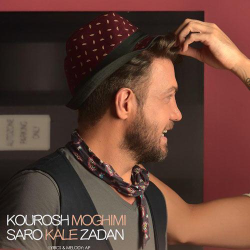 Kourosh Moghimi Saro Kale Zadan