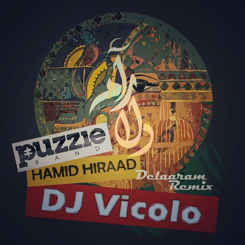 Puzzle Band Ft Hamid Hiraad Dj Vicolo Delaraam Remix