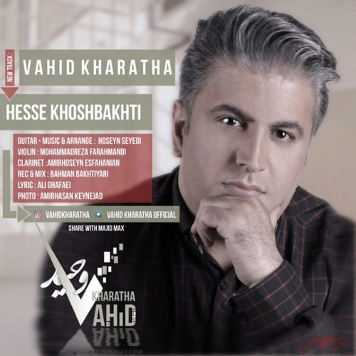 Vahid Kharatha Hesse Khoshbakhti