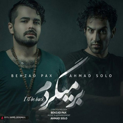 دانلود آهنگ جدید بهزادپکس و احمد سولو به نام برمیگردم