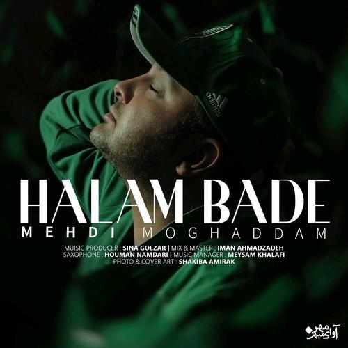 Mehdi Moghaddam Halam Bade