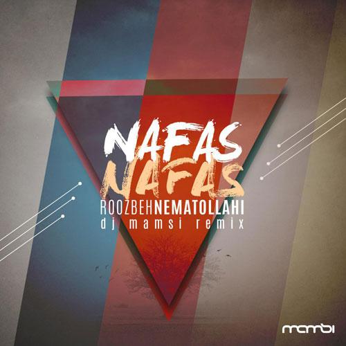 Roozbeh Nematollahi Nafas Nafas Dj Mamsi Remix