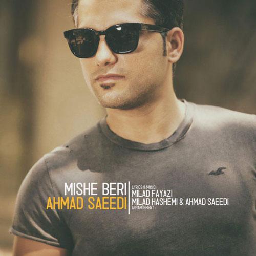 Ahmad Saeedi Mishe Beri
