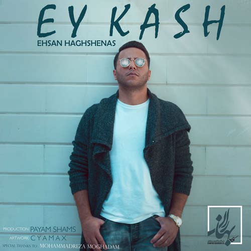 Ehsan Haghshenas Ey Kash