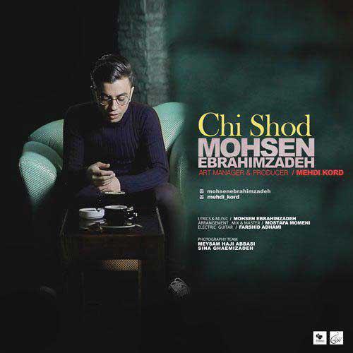 Mohsen Ebrahimzadeh Chi Shod