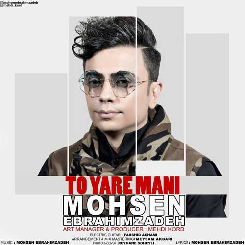 Mohsen Ebrahimzadeh To Yare Mani