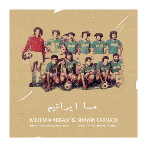 Mehran Abbasi Shayan Farhadi Ma Iranim