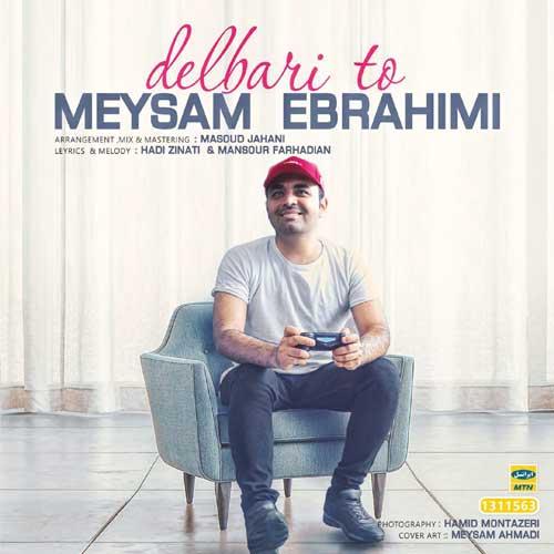 دانلود آهنگ جدید میثم ابراهیمی به نام دلبری تو