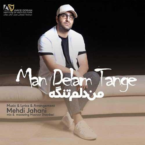 Mehdi Jahani Man Delam Tange