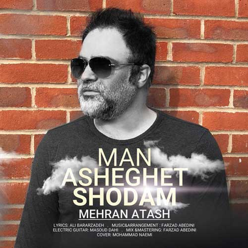 Mehran Atash Man Asheghet Shodam