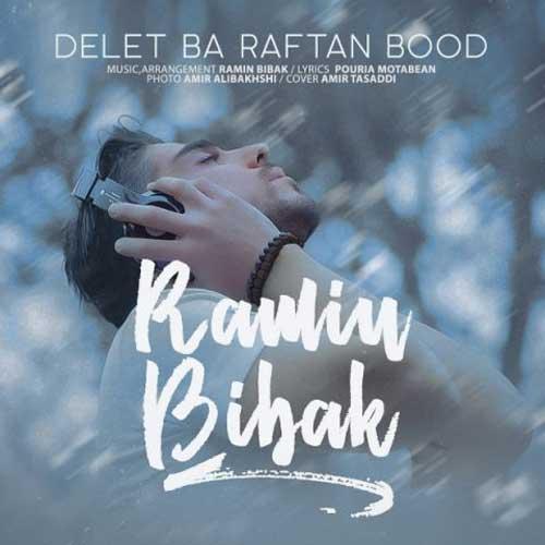 Ramin Bibak Delet Ba Raftan Bood