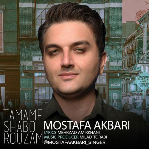 Mostafa Akbari Tamame Shabo Rouzam