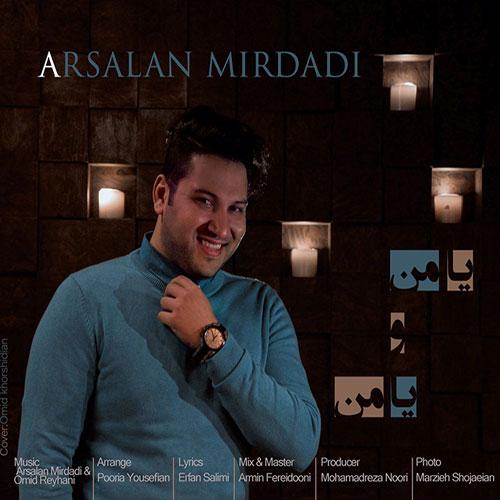 Arsalan Mirdadi Ya Man O Ya Man