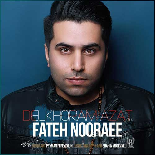 Fateh Nooraee Delkhoram Azat
