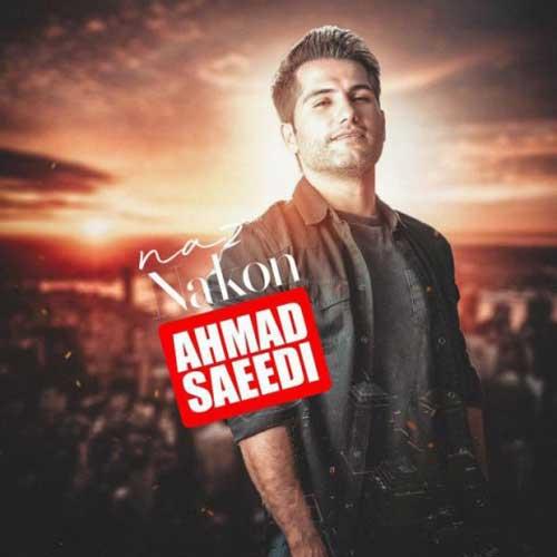 Ahmad Saeedi Naz Nakon