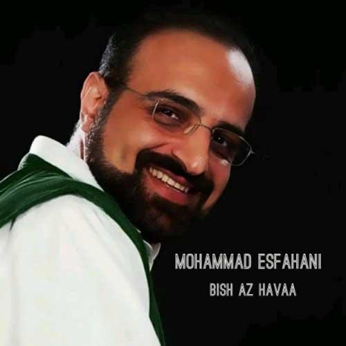 Mohammad Esfahani Bish Az Havaa