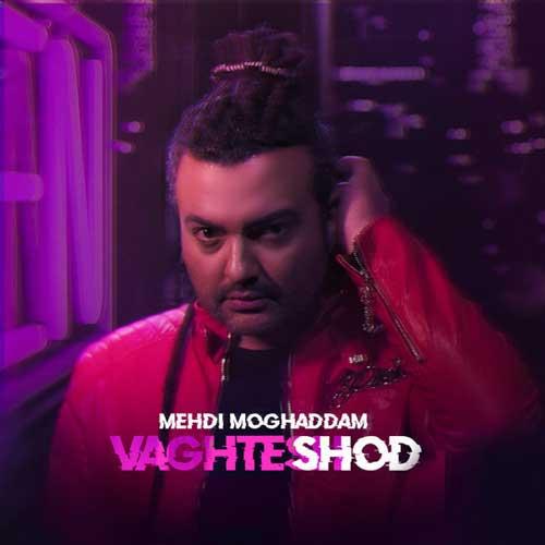 Mehdi Moghaddam Vaghtesh Shod
