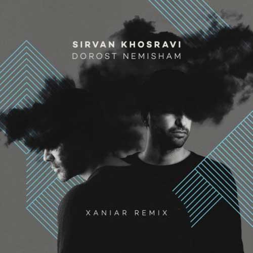 Sirvan Khosravi Dorost Nemisham Xaniar Remix