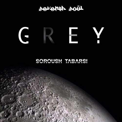 Soroush Tabarsi Ft Seventh Soul Grey