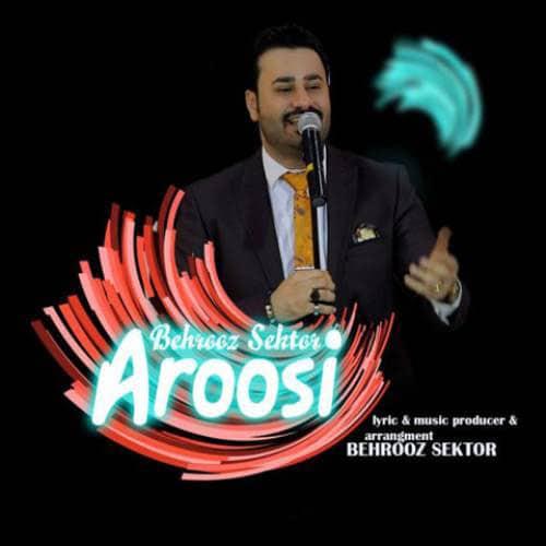 Behrooz Sektor Aroosi