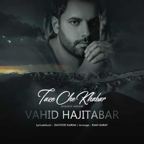 Vahid Hajitabar Taze Che Khabar Acoustic Version
