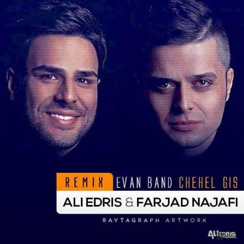 Evan Band Chehel Gis Ali Edris Farjad Najafi Remix