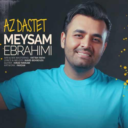 Meysam Ebrahimi Az Dastet