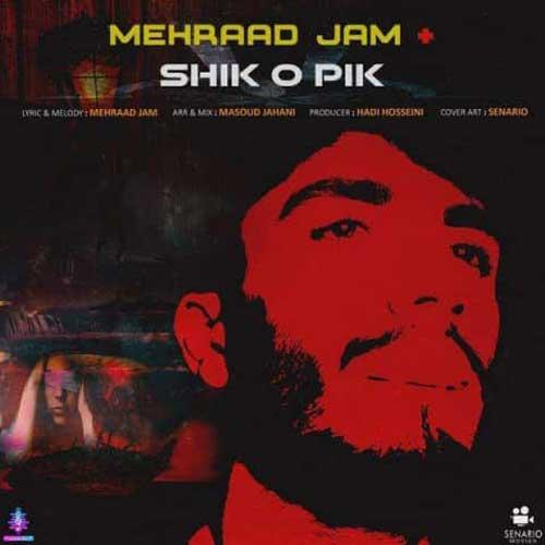 Mehrad Jam Shiko Pik
