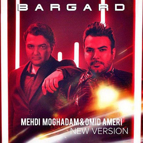 Mehdi Moghadam Bargard New Version Ft Omid Ameri