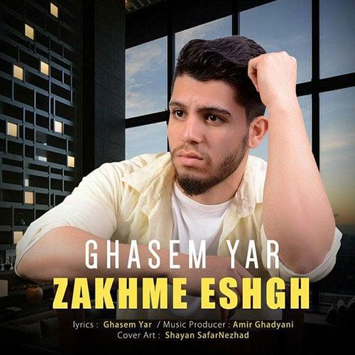 Ghasem Yar Zakhme Eshgh