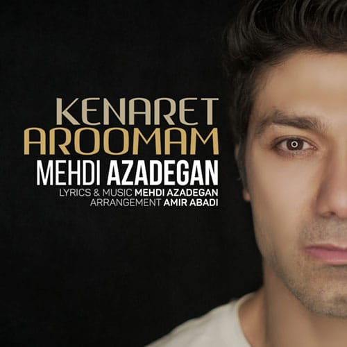 Mehdi Azadegan Kenaret Aroomam