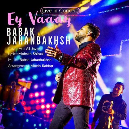 Babak Jahanbakhsh Ey Vaaay Live In Concert