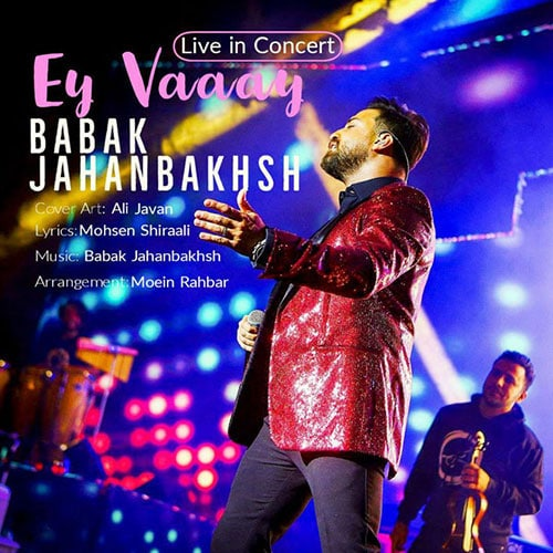Babak Jahanbakhsh Ey Vaaay Live In Concert Video