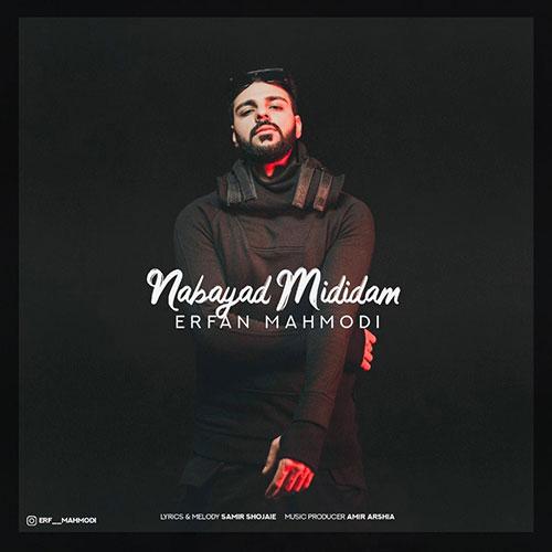 Erfan Mahmodi Nabayad Mididam