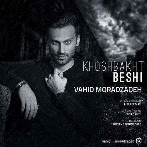 Vahid Moradzadeh Khoshbakht Beshi