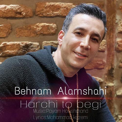 Behnam Alamshahi Harchi To Begi