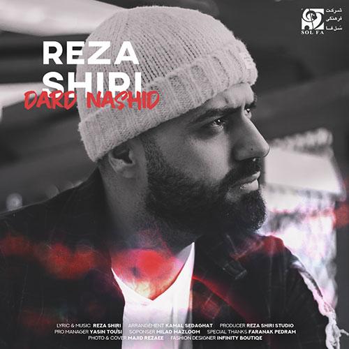Reza Shiri Dard Nashid - آهنگ درد نشید از رضا شیری