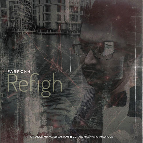 Farrokh Refigh - رفیق از فرخ قریب