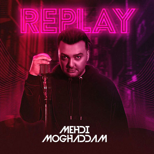 Mehdi Moghadam Replay - آلبوم ریپلای از مهدی مقدم