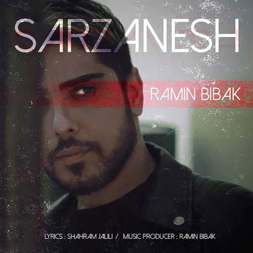 Ramin Bibak Sarzanesh - دانلود آهنگ رامین بی باک سرزنش